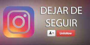 dejar de seguir en instagram