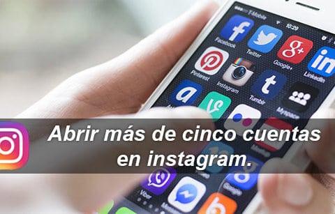 como abrir mas de 5 cuentas en instagram